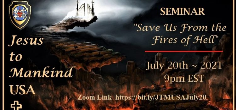Save us from the fires of Hell