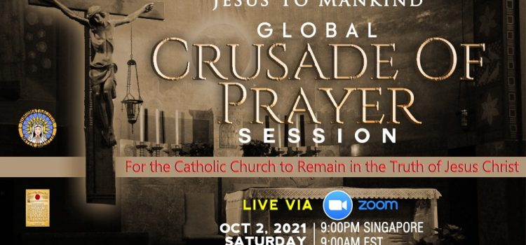 """Jesus to Mankind Global Crusade of Prayer Session Theme: """"For the Catholic Church to Remain in the Truth of Jesus Christ."""""""
